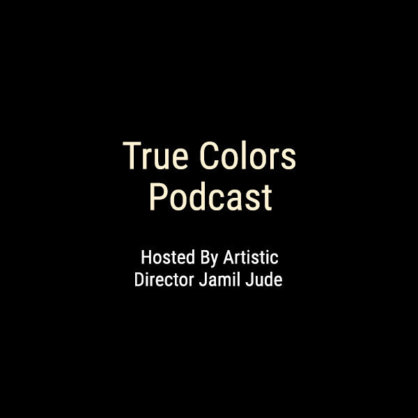 True Colors Theatre Podcast