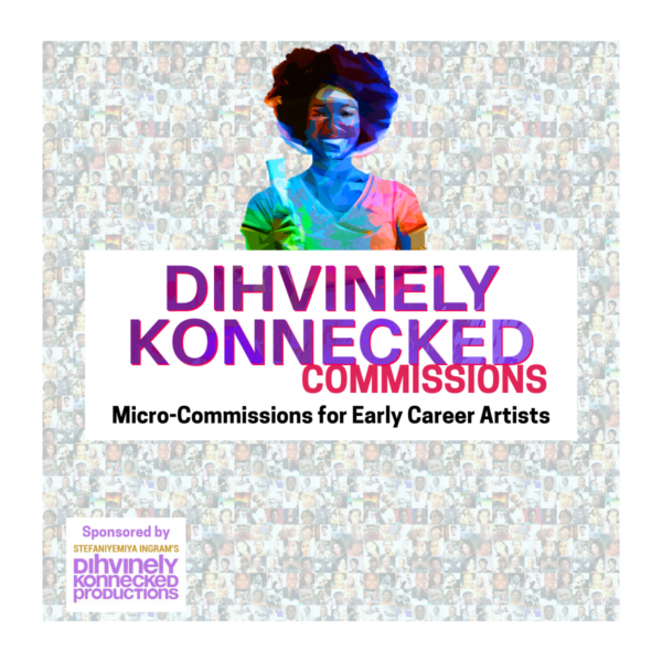 Dihvinely Konnecked Commissions - Micro-Commissions for Early Career Artists