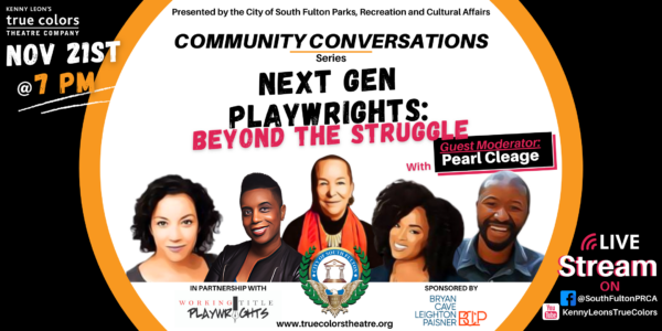 Community Conversations: Next Gen Playwrights: Beyond the Struggle