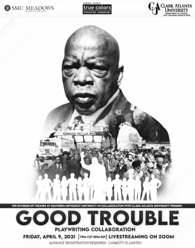 """SMU/Clark Atlanta University Play Collaboration – """"Get in Good Trouble, Necessary Trouble"""""""