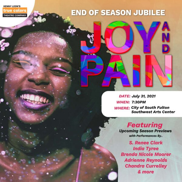 """True Colors Theatre Colors """"Joy and Pain"""" End of Season Jubilee"""