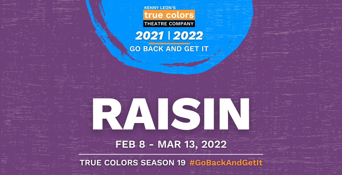 Raisin: True Colors Theatre Company 2021-22 Season